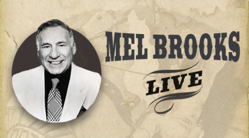MEL BROOKS LIVE: BACK IN THE SADDLE AGAIN!